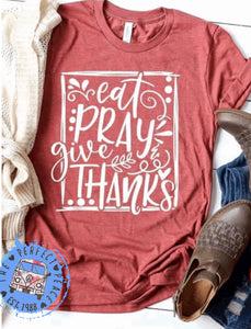 Eat Pray Give Thanks