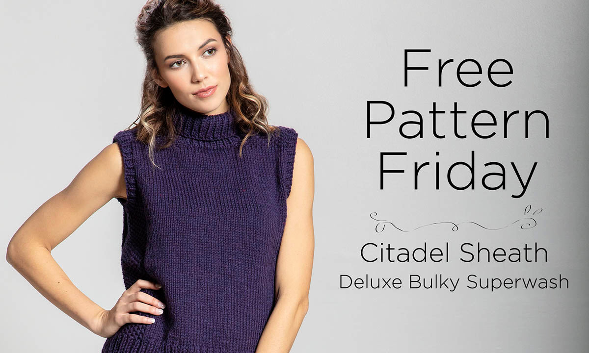 Free Pattern Friday blog post - Citadel Sheath knit in Deluxe Bulky Superwash