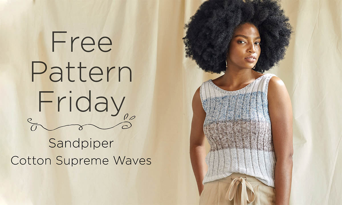 Woman wearing knitted tank top. Text reads Free Pattern Friday: Sandpiper in Cotton Supreme Waves