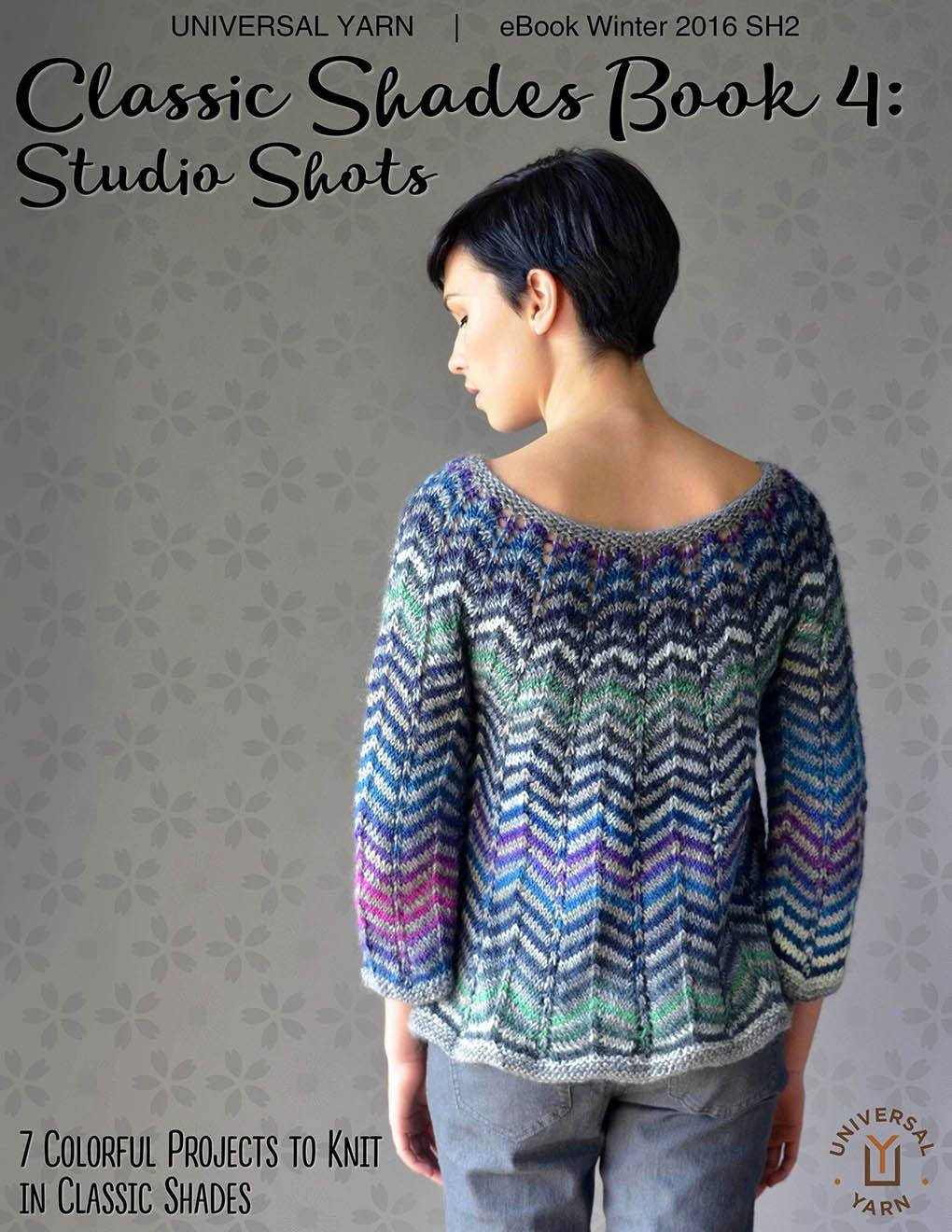 Classic Shades Book 4: Studio Shots Pattern Universal Yarn