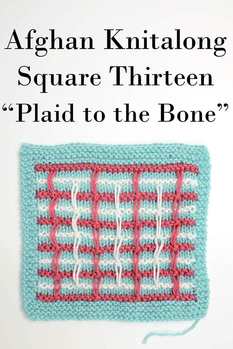 Afghan Knitalong Square 13 - Plaid to the Bone Pattern Universal Yarn