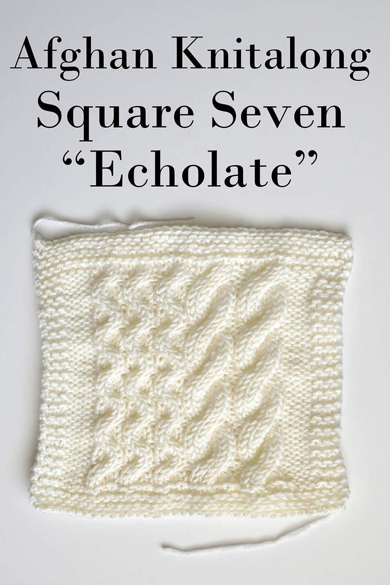 Afghan Knitalong Square 7 - Echolate Pattern Universal Yarn