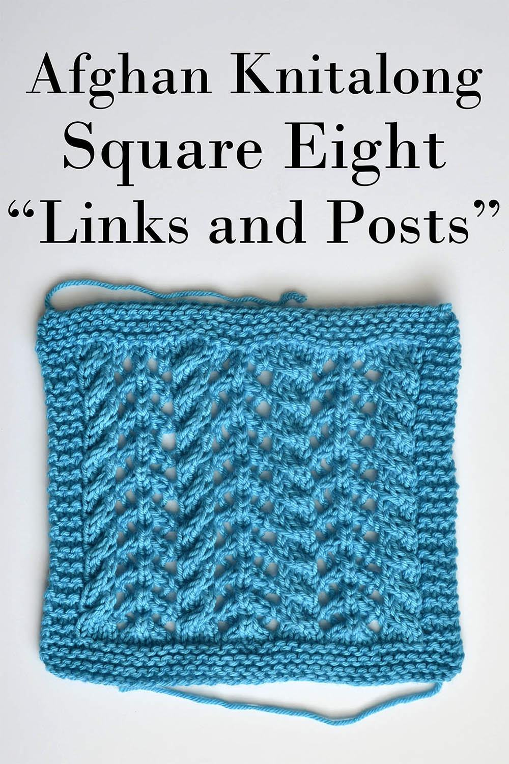 Afghan Knitalong Square 8 - Links and Posts Pattern Universal Yarn