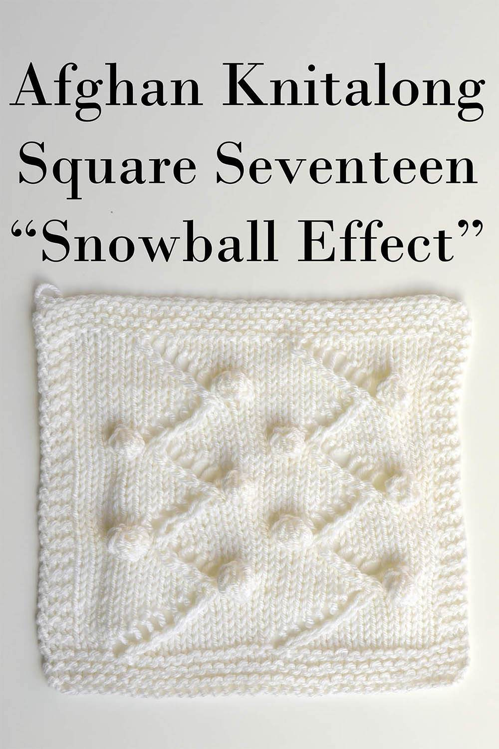 Afghan Knitalong Square 17 - Snowball Effect Pattern Universal Yarn