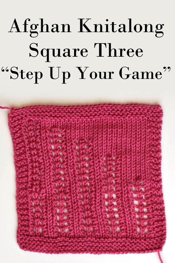 Afghan Knitalong Square 3 - Step Up Your Game Pattern Universal Yarn