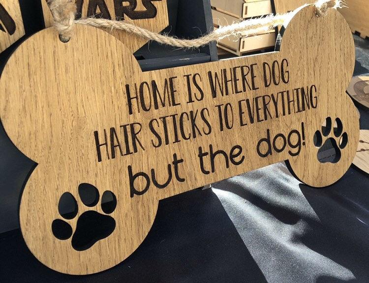Home Is Where Dog Hair Sticks To Everything, But The Dog | Dog Sign | Dog Hanging Sign | Dog Lover Gift | Wooden Bone Novelty Sign