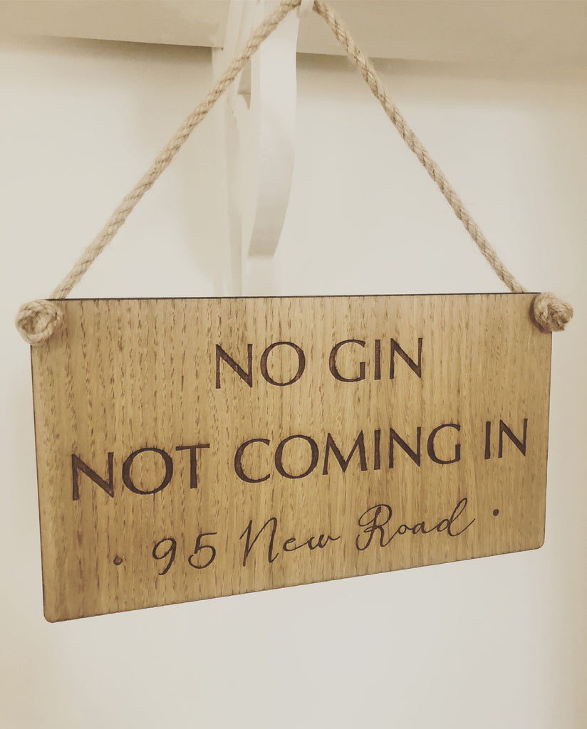 No Gin Not Coming In | Hanging Sign | Gin Themed Gift | Personalised Gin Gift | House Warming Gift | Kitchen Sign | Bar Sign | Cocktail Bar