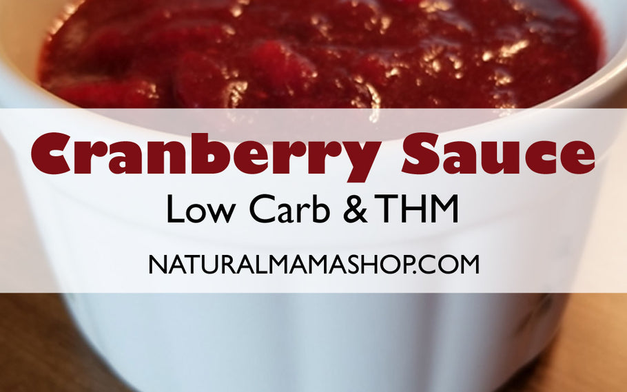 Cranberry Sauce:  Low Carb and Trim Healthy Mama