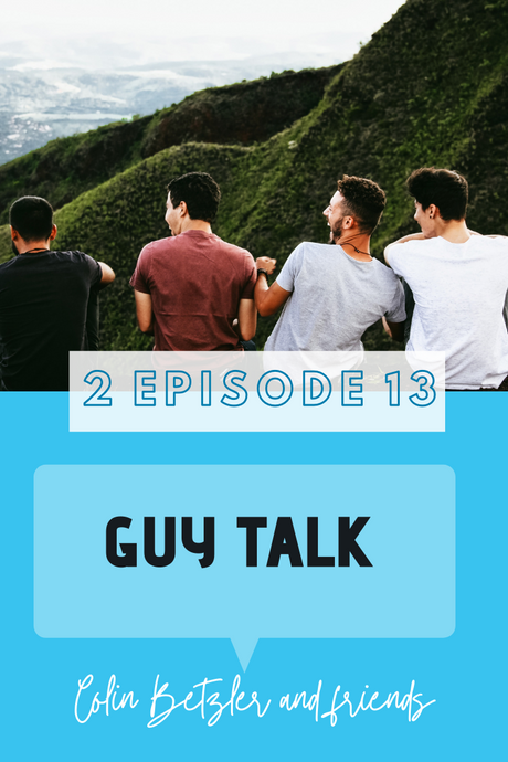 Season 2 Episode 13 :GUY TALK