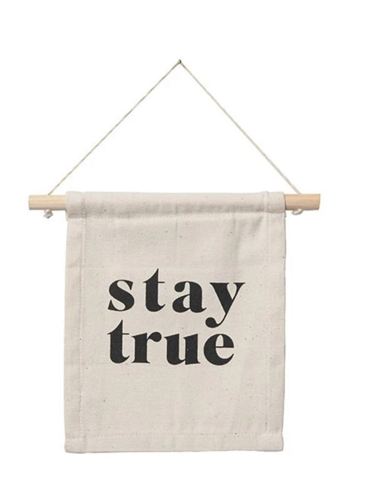 Stay True Sign