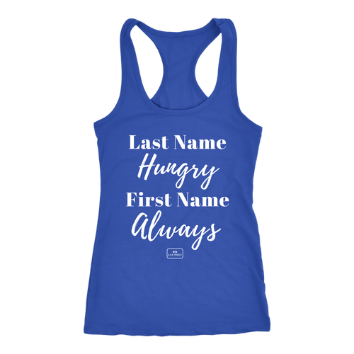 funny workout tanks, racer-back, 'Last Name Hungry First Name Always', royal blue