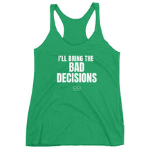 Load image into Gallery viewer, bridesmaids tank tops, racer-back, 'i'll bring the bad decisions', kelly green