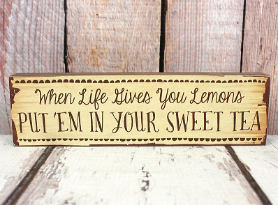 When Life Gives You Lemons Block Sign
