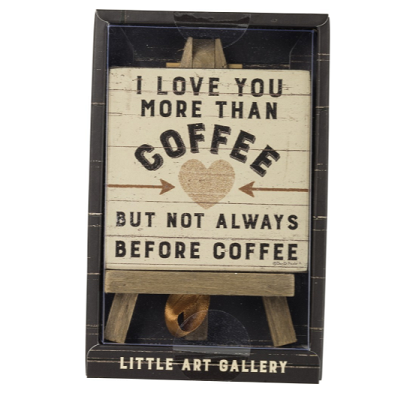 More Than Coffee Mini Easel