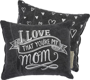 Chalk Art Pillow - I Love That You're My Mom