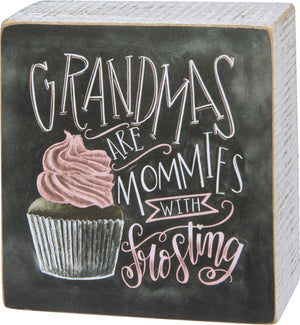 Chalk Art Box Sign - Grandmas are Mommies with Frosting