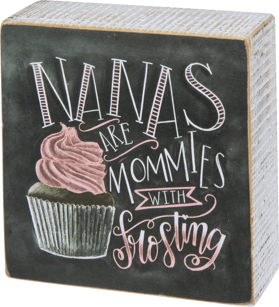Chalk Art Box Sign - Nanas are Mommies with Frosting