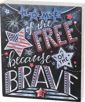 Chalk Sign - Home of the Free Because of the Brave