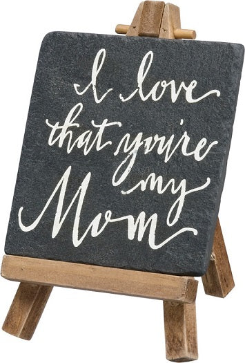 Love That You're My Mom Mini Easel