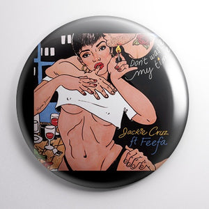 """Don't Waste My Time"" Pin Back Button (1"")"