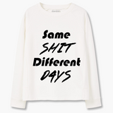 "Sweatshirt ""Same shit, different days"""