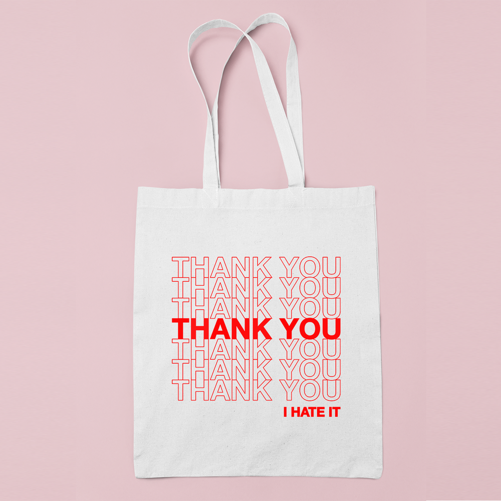 THANK YOU I HATE IT - Canvas Tote Bag