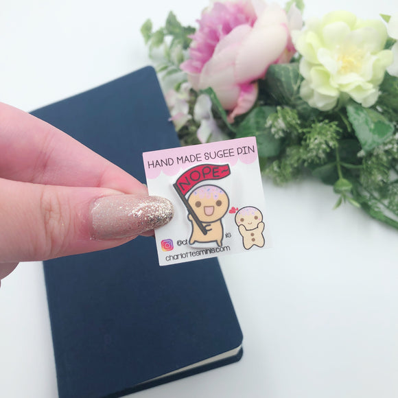 Planner Accessories - Resin Pins - Sugee Nope