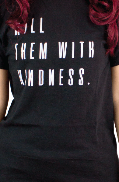 KILL THEM WITH KINDNESS BLACK TEE