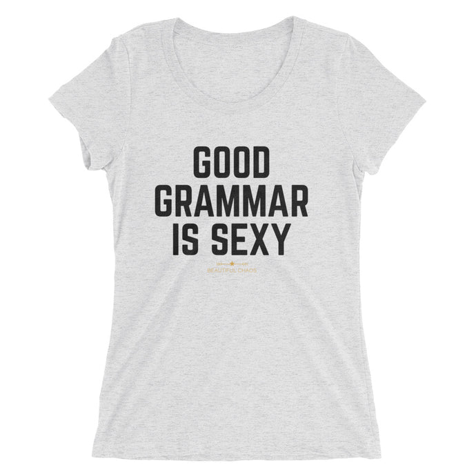 Good Grammar Is Sexy Ladies' short sleeve t-shirt - Beautiful Chaos™