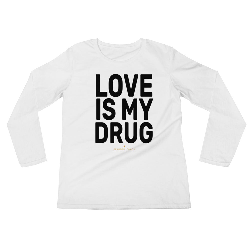 Love Is My Drug Ladies' Long Sleeve T-Shirt - Beautiful Chaos™
