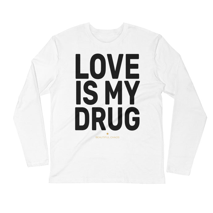 Love Is My Drug Men's Long Sleeve Fitted Crew - Beautiful Chaos™