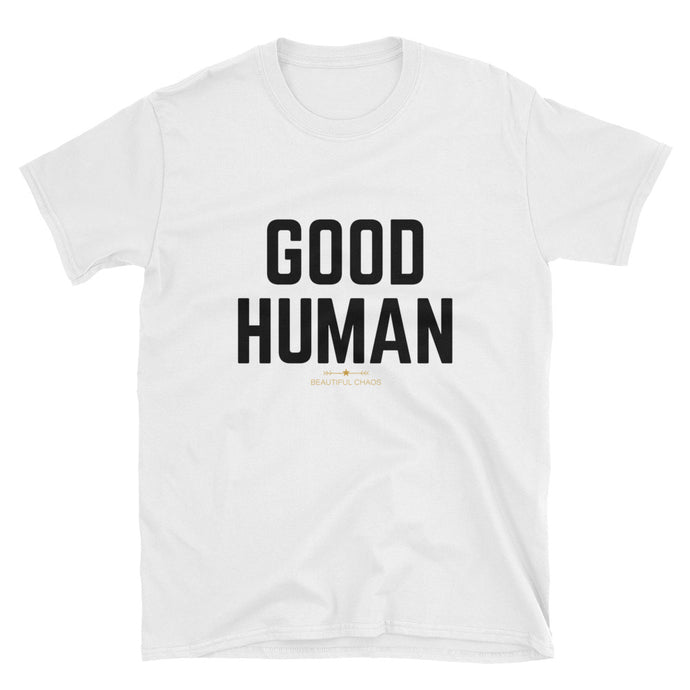 Good Human Short-Sleeve Tee - Beautiful Chaos™