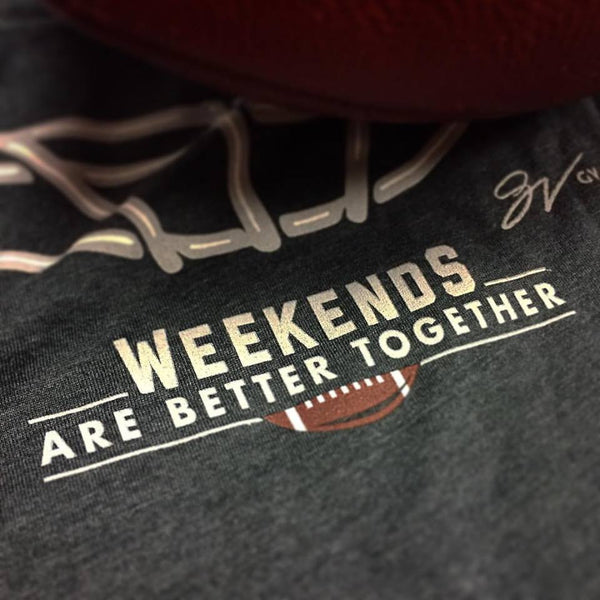 Weekends Are Better Together T shirt