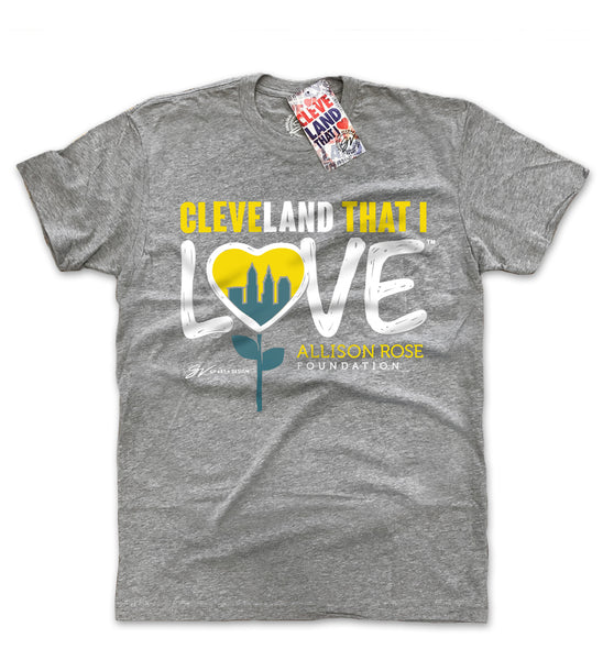 Allison Rose Foundation Cleveland That I Love T shirt