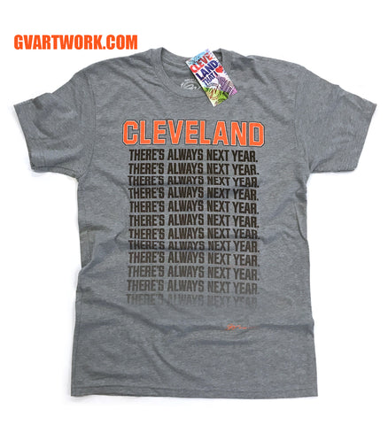 Cleveland There's Always Next Year T shirt