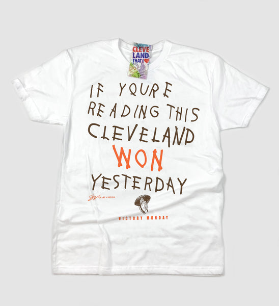 If You're Reading This Cleveland Won Yesterday T shirt