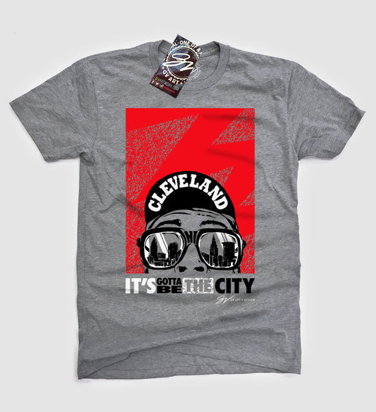 Cleveland It's Gotta Be The City T shirt