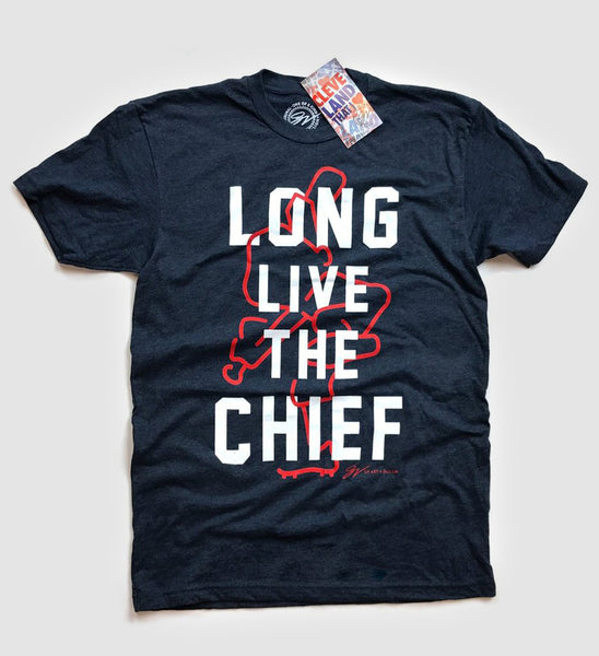Long Live The Chief T shirt