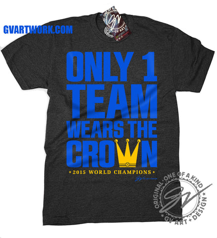 Only 1 Team Wears The Crown Kansas City World Champions shirt