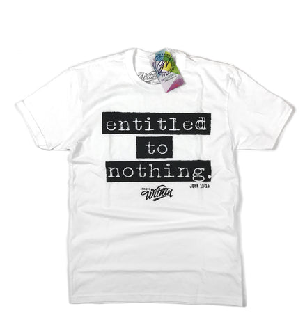 Entitled To Nothing T shirt