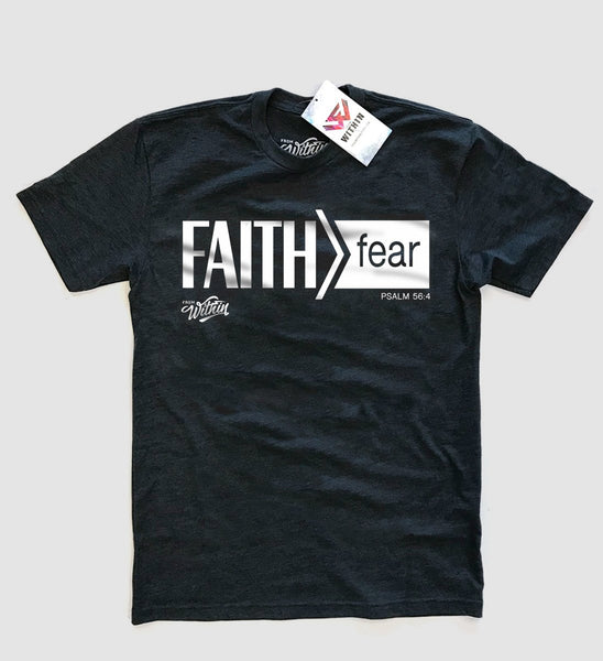 Faith Is Greater Than Fear T shirt by From Within