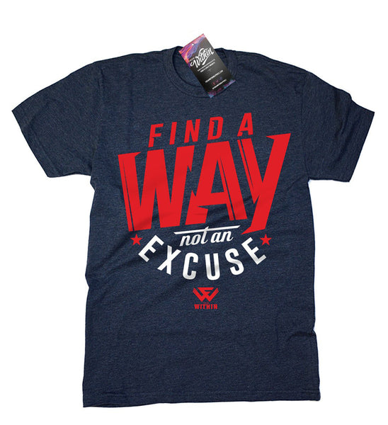 Find a Way Not and Excuse - From Within T shirt