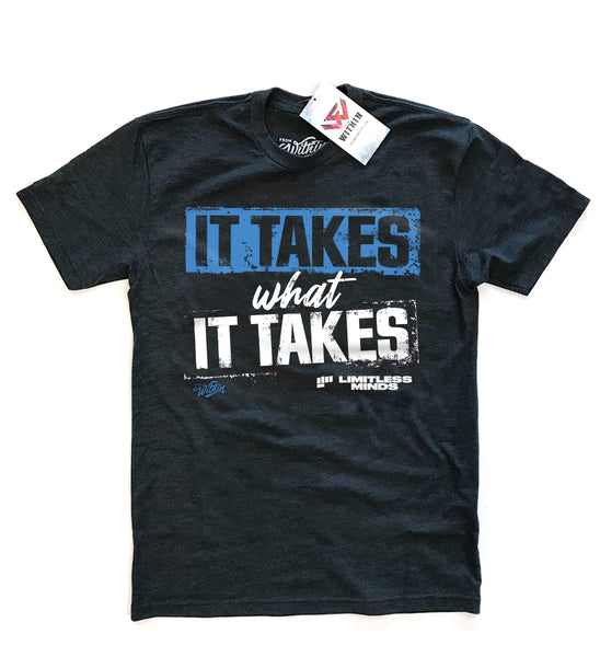 It Takes What It Takes T shirt - Blue