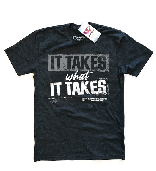 It Takes What It Takes T shirt - Silver