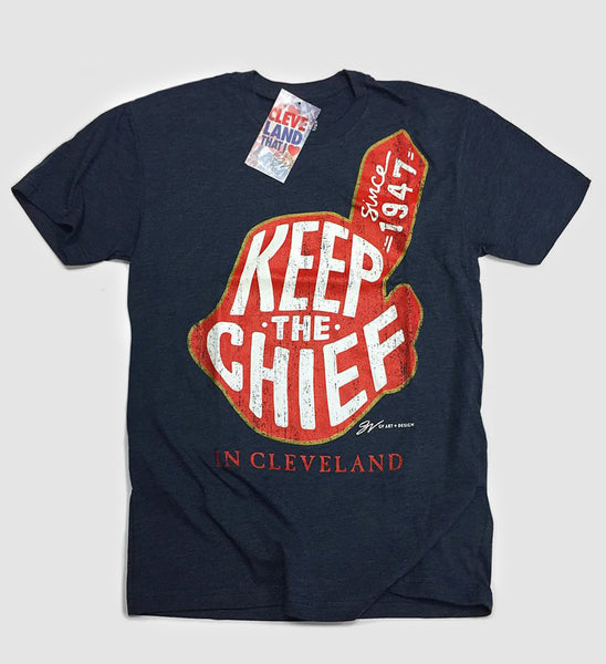 Keep The Chief In Cleveland T shirt