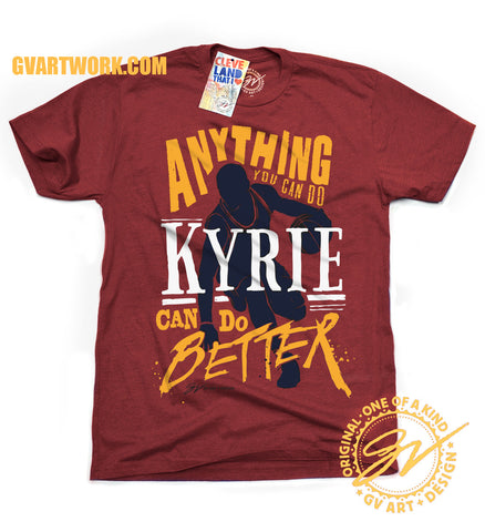 Wine and Gold Anything You Can Do, Kyrie Can Do Better T shirt