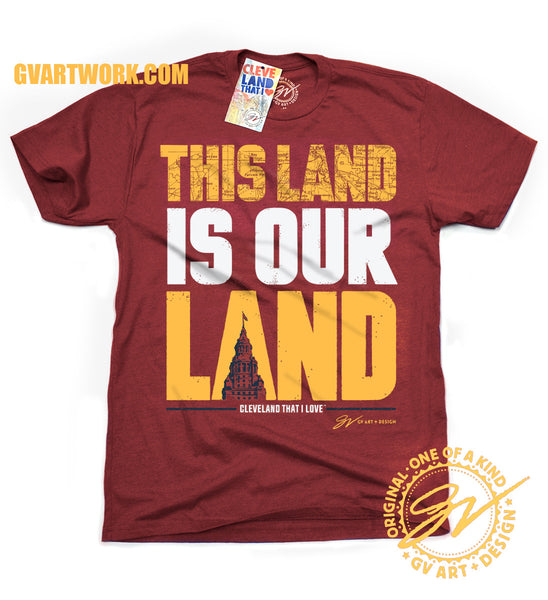This Land Is Our Land! Cleveland T shirt