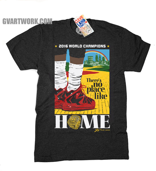 Limited Edition Championship There's No Place Like Home Cleveland T shirt