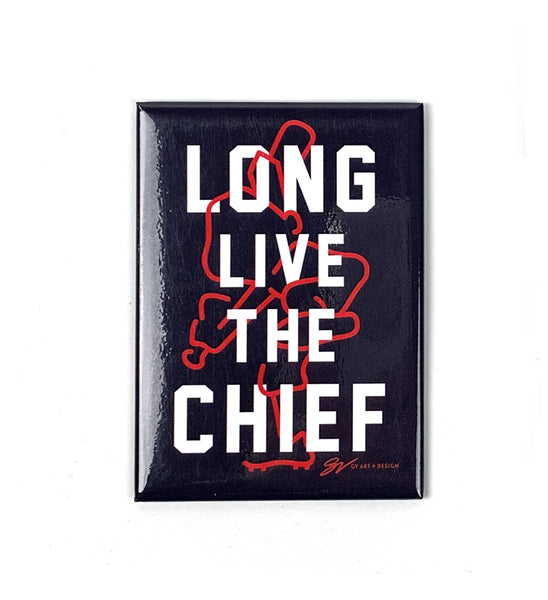 Long Live The Chief Magnet