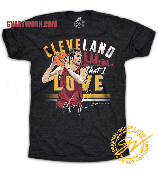 Official Kevin Love Cleveland That I Love shirt